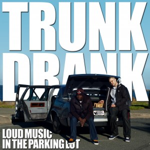 Trunk Drank- Loud Music
