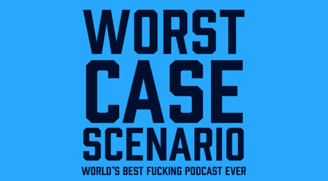 "Worstcase Scenario ep. 156 ""Darth Vader's Creepy Grandson"""