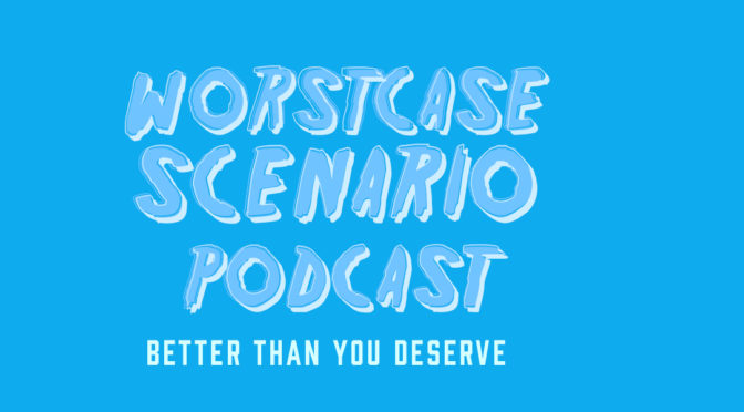 "Worstcase Scenario ep. 207 ""Safe Space Cadet & The Cockbroker"""