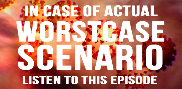 "Worstcase Scenario ep. 213 ""Brought to You by Catastrophic Implications"""